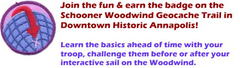 Schooner Woodwind Geocache Trail in historic Annapolis for girl scouts
